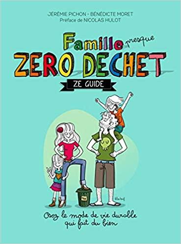 Famille zéro déchet, ze guide | Bénédicte MORET