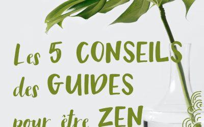 Les 5 conseils des guides pour être zen